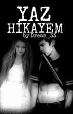 YAZ HİKAYEM *Askıya Alındı* by Dream_33