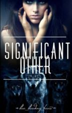 Significant Other by blue_bleeding_heart