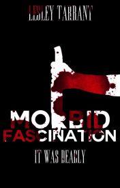 Morbid Fascination // WATTYS2015 // by -bluenoser