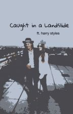 Caught in a Landslide (ft. Harry Styles) by SarGar425