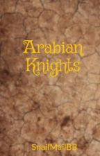 Arabian Knights by SnailMailBB
