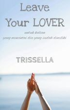 Leave Your Lover by trissella