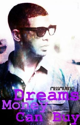 Dreams Money Can Buy (an Original Drake love story )