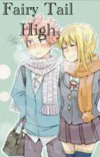 Fairy Tail High (NaLu) by Ayumii-Chan