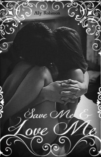 Save Me & Love Me