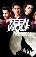 Teen wolf preferences (Requests closed) by Masters18