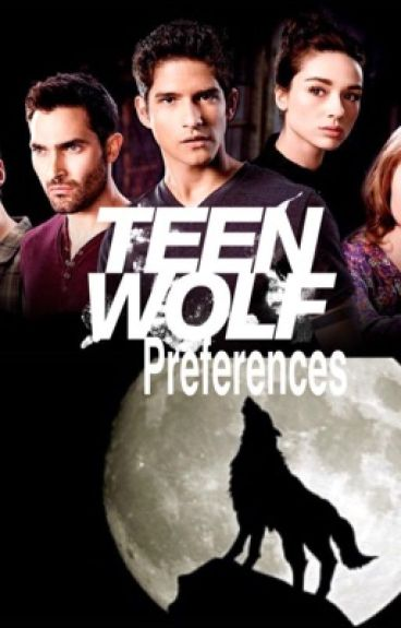 Teen wolf preferences (Requests closed)