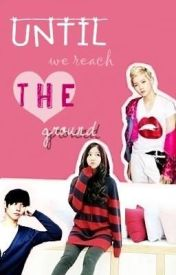 Until We Reach the Ground by mrsDUIZHANG