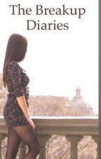 The Breakup Diaries. by glittergirlxxoo