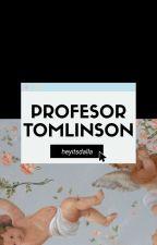 professor Tomlinson (l.s) one shot. by AlphabetZee