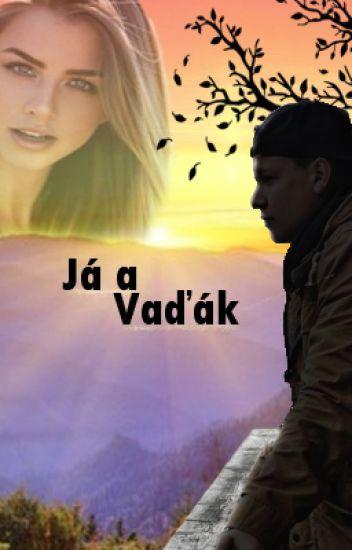 Já a Vaďák [Story]