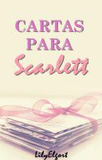 Cartas para Scarlett. © by LilyElgort