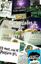 CURIOSIDADES DE HARRY POTTER by CissyMalfoyB