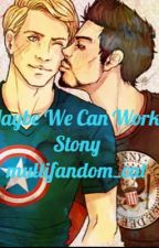 Maybe We Can Work      (stony fanfic) by multifandom_cat
