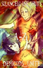 Solangelo One Shots  A Through Z!                         by Demigods_Unite