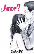 ¿Amor? by CsArtistVL