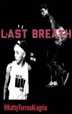 Last Breath [GTOP]❤️ by Katt131095