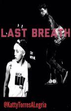 Last Breath [GTOP]❤️ by Katsypie