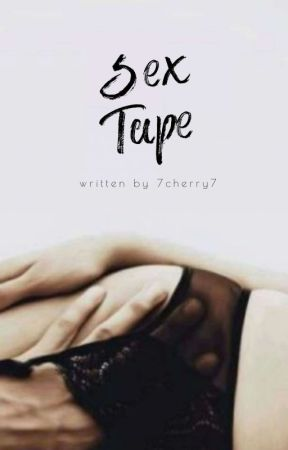《Sex Tape》  by 7cherry7