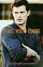Stories Worth Reading by cassiopEianigma