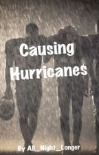 Causing Hurricanes by All_Night_Longer