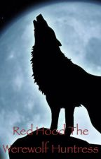 Red hood the werewolf huntress by -Broken-Angel-