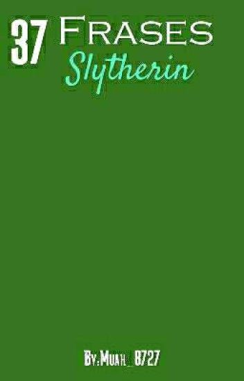 37 Frases Slytherin