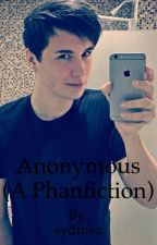 Anonymous (A Phanfiction) by sydroxz