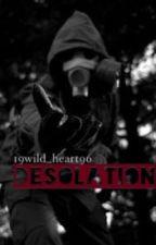 Desolation ✔️ by 19wild_heart96