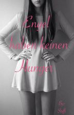 Engel haben keinen Hunger - Meine Magersucht by Stxffi