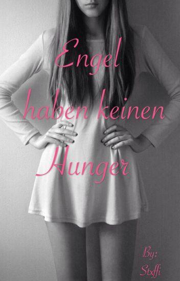 Engel haben keinen Hunger - Meine Magersucht