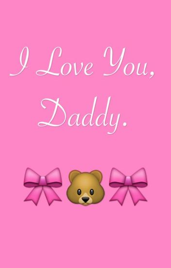 I Love You, Daddy.