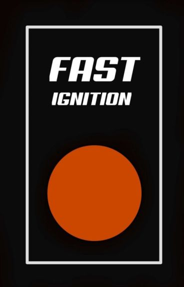Fast: Ignition