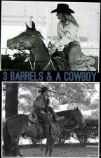 3 Barrels & a Cowboy by Aldeanandgilbertfan1