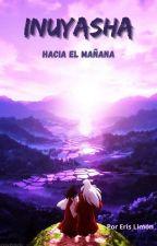 Inuyasha y Kagome: El mañana. by bluvit