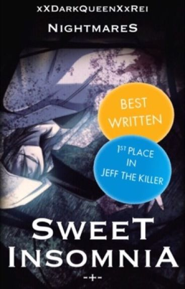 Sweet Insomnia [Book 2] [Jeff the Killer x Reader] [JTK]