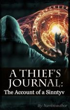 A Thief's Journal: The Account of a Sinntyv (watty's 2017) by humbleauthor