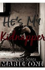 He's My Kidnapper by Marie_Toni