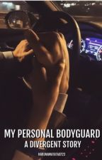 my personal bodyguard f.t divergent [COMPLETED] by hakunamatata0723