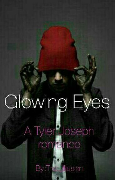 Glowing Eyes (Tyler Joseph Romance)