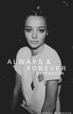 Always & Forever by EliManson