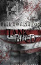 Tank Bred by booksandbinds
