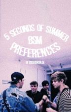 5sos bsm preferences by irwinsqueen