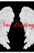 No destiny by ravenXyo