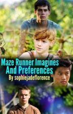 Maze Runner Imagines And Preferences by sophiejadeflorence