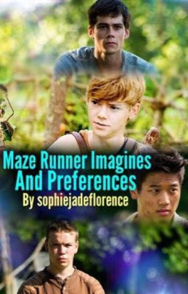 Maze Runner Imagines And Preferences