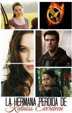 La Hermana Perdida De Katniss Everdeen (fanfic Gale) by SrtGryffindorBlack15
