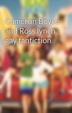 Cameron Boyce and Ross lynch gay fanfiction by loganloveyou