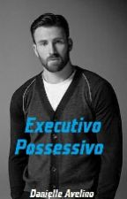 Executivo Possessivo by danieleavelino