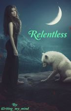 Relentless (Book Two of the Ruthless Series) by Writing_my_mind